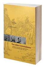 The Indian Commissioners: Agents of the State and Indian Policy in Canada's Prairie West, 1873 - 1932